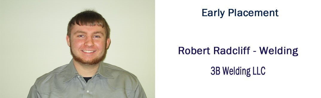 Robert Radcliff Early Placement with 3B Welding LLC